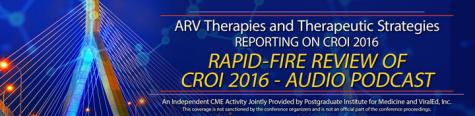 Rapid Fire Review of CROI 2016 - Audio Podcast