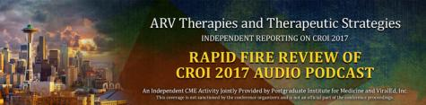 Rapid Fire Review of CROI 2017 - Audio Podcast