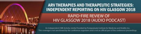 Rapid Fire Review of HIV Glasgow 2018 - Audio Podcast